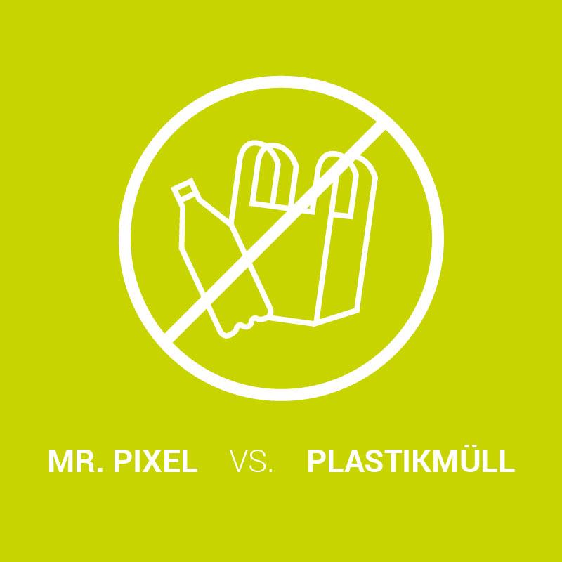 mr. pixel vs. Plastikmüll | mr. pixel